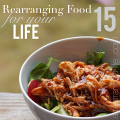rearranging food for your life