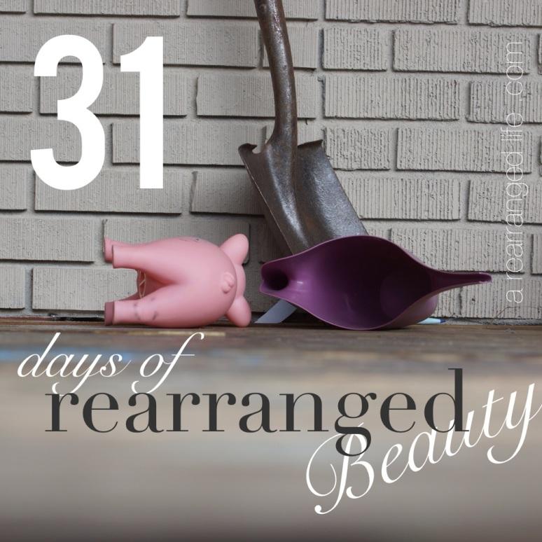 31 days rearranged beauty